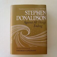 AGAINST ALL THINGS ENDING by STEPHEN DONALDSON ~ SIGNED 1ST EDITION ~ Exc