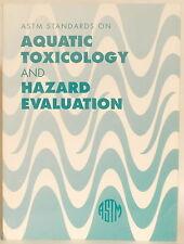 ASTM STANDARDS ON AQUATIC TOXICOLOGY & HAZARD EVALUATION