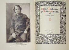 ELBERT HUBBARD OF EAST AURORA - FELIX SHAY