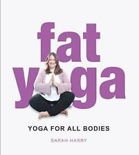 NEW..Fat Yoga by Sarah Harry