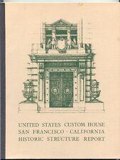 Mesick, John I.: Historic Structure Report: United States Custom House 555 Batte