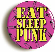 EAT SLEEP PUNK BADGE BUTTON PIN (Size is 1inch/25mm diameter)