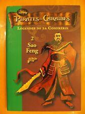 Pirates des Caraïbes 2. Sao Feng. La légende. Bibliothèque Verte Hachette Disney