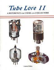 Tube Lore II A Reference Guide for Users and Collectors by Ludwell Sibley