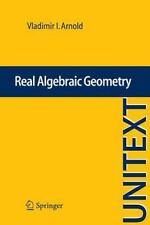 Real Algebraic Geometry (unitext / La Matematica Per Il 3+2): By Vladimir I. ...