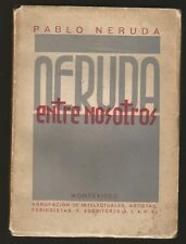 Pablo Neruda Book Entre Nosotros 1939 URUGUAY Signed Printed