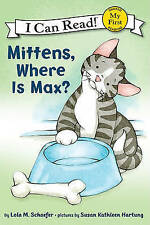 NEW Mittens, Where Is Max? (My First I Can Read) by Lola M. Schaefer