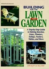 Building for the Lawn and Garden: A Step-By-Step Guide to Making Benchen, Gates,