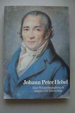 Johann Peter Hebel Eine Wiederbegegnung zu seinem 225. Geburtstag 1985