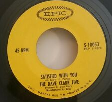 Dave Clark Five Epic 5-10053 45 RPM SATISFIED WITH YOU / 45 SHIPS FREE