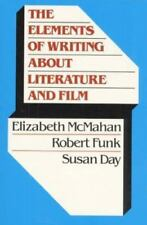 The Elements of Writing about Literature and Film by Robert Funk, Susan Day...