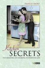 Kitchen Secrets: The Meaning of Cooking in Everyday Life-ExLibrary