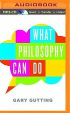 What Philosophy Can Do by Gary Gutting (2016, MP3 CD, Unabridged)