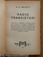 RADIO TRANSISTORI 1955 G.A. UGLIETTI TECNICA DIODI RICEVITORI EPOCA MISURE GUIDA