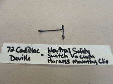 1972 72 Cadillac Deville NEUTRAL SAFETY SWITCH NSS VACUUM HARNESS MOUNTING CLIP