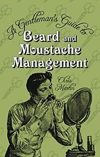 A Gentleman's Guide to Beard and Moustache Management New Hardcover Book Chris M
