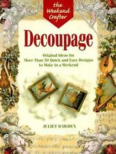 Decoupage: Original Ideas for More Than 50 Quick and Easy Designs to Make in a W