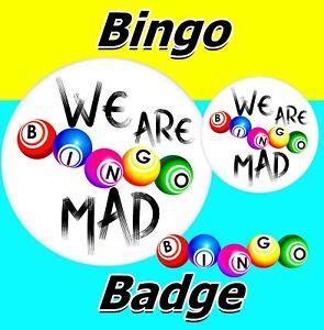 Nous Sommes Bingo Mad - Amusant Nouveauté Grand Badge - Tout Neuf / Fête /77mm/