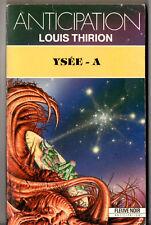 ANTICIPATION n°1734 ¤ LOUIS THIRION ¤ YSEE - A ¤ 1989 fleuve noir