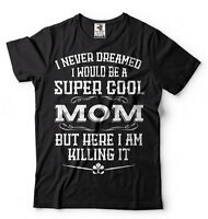 Mom T-shirt Birthday Gift For Mom Cool Mother T-shirt Christmas Gift For Mother