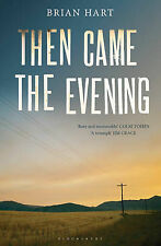 Hart, Brian Then Came the Evening Very Good Book