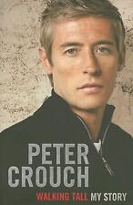 Walking Tall : My Story by Peter Crouch (2007, Hardcover)
