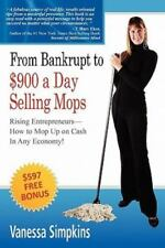 From bankrupt to $900 a day selling mops. Rising entrepreneurs how to mop up on