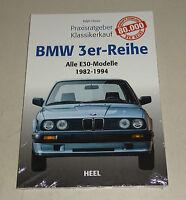 BMW 3er-Reihe - E 30 Modelle 1982 bis 1994 - Praxisratgeber Klassikerkauf!