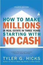 How to Make Millions in Real Estate in Three Years Startingwith No Cash: Fourth