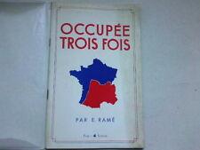 OCCUPEE TROIS FOIS PAR E.RAME*