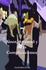 Amor, Amistad y Otras Complicaciones : Puede el Deseo Volverte Loca? una...