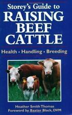 Storey's Guide to Raising Beef Cattle: Health/Handling/Breeding, Thomas, Heather