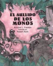 El Aullido De Los Monos: When the Monkeys Came Back Libros Colibri