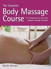 The Complete Body Massage Course: An Introduction to the Most Popular Massage T…