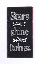 STARS CAN'T SHINE WITHOUT DARKNESS  4D METAL TIN RETRO  RUSTIC  SIGN