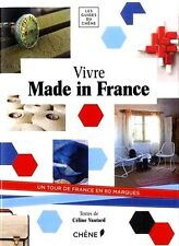 Vivre MADE in FRANCE***RARE****Un TOUR de FRANCE en 80 MARQUES****100% HEXAGONAL