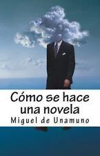 Cómo Se Hace una Novela by Miguel de Unamuno (2015, Paperback)