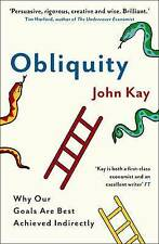 Obliquity: Why our goals are best achieved indirectly by John Kay (Paperback, 2…