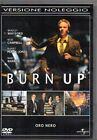 BURN UP - ORO NERO - DVD (USATO EX RENTAL)