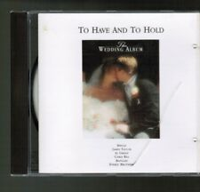 TO HAVE AND TO HOLD The Wedding Album CD Bread James Taylor Chris Rea Champaign