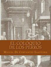El Coloquio de Los Perros (Spanish Edition) by Miguel de Cervantes (2016,...