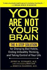 You Are Not Your Brain: The 4-Step Solution for Changing Bad Habits, End .. NEW