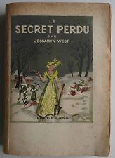 Le Secret perdu  - Jessamyn West Traduit de l'anglais par Anna Marcel 1952