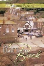 The Half Term Break, Parsons, Suzanne, Used; Good Book