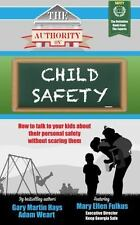 The Authority On Child Safety: How to talk to your kids about  their-ExLibrary