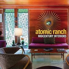 Atomic Ranch Midcentury Interiors by Michelle Gringeri-Brown (2012, Hardcover)