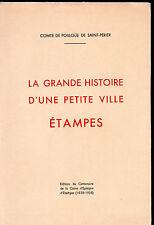 COMTE DE POILLOUE DE SAINT-PÉRIER. LA GRANDE HISTOIRE D'UNE PETITE VILLE ÉTAMPES