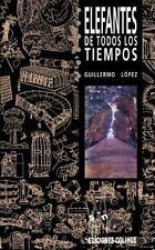 Elefantes de Todos los Tiempos by Guillermo Lspez (1998, Paperback)