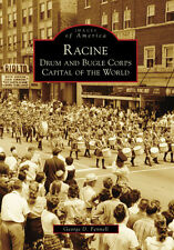 Racine: Drum and Bugle Corps Capital of the World [Images of America] [WI]