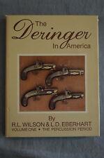 The Deringer In America, By R.L.Wilson & L.D.Eberhart, Volume One